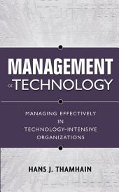 Management of Technology: Managing Effectively in Technology-Intensive Organizations, Edition 2