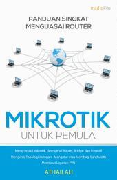 Panduan Singkat Menguasai Router Mikrotik untuk Pemula