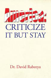 America: Criticize It But Stay