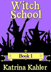 Books for Girls - Witch School - Book 1