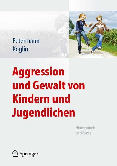 Aggression und Gewalt von Kindern und Jugendlichen PDF