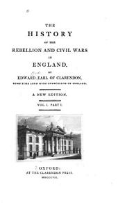 The History of the Rebellion and Civil Wars in England: Volume 1, Issue 1