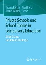 Private Schools and School Choice in Compulsory Education