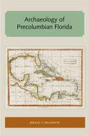 Archaeology of Precolumbian Florida PDF