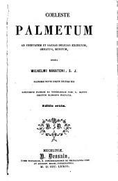 Coeleste palmetum: ad ubertatem et sacras delicias excultum, ornatum, munitum opera Wilhelmi Nakateni