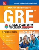McGraw Hill Education GRE 2018 Cross Platform Prep Course PDF