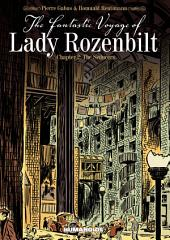 The Fantastic Voyage of Lady Rozenbilt #2 : The Seducers