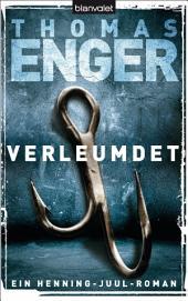 Verleumdet: Ein Henning-Juul-Roman