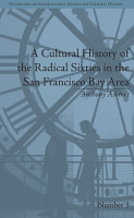 A Cultural History of the Radical Sixties in the San Francisco Bay Area PDF
