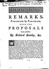 Remarks, paragraph by paragraph, upon the Proposals lately publish'd by Richard Bentley, for a new edition of the Greek Testament and Latin version. By a Member of the University of Cambridge [i.e. Conyers Middleton].