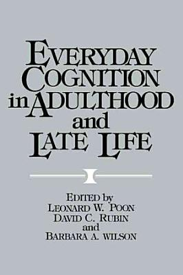 Everyday Cognition in Adulthood and Late Life PDF