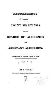 Proceedings of the Joint Meetings of the Boards of Aldermen and Assistant Aldermen: Volumes 1-3