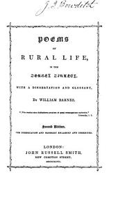 Poems of Rural Life, in the Dorset Dialect: With a Dissertation and Glossary