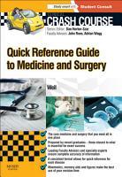 Crash Course  Quick Reference Guide to Medicine and Surgery   E Book PDF