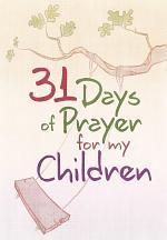 31 Days of Prayer for My Children
