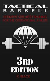 Tactical Barbell: Definitive Strength Training for the Operational Athlete, Volume 1