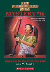 The Baby-Sitters Club Mystery #16: Claudia and the Clue in the Photograph