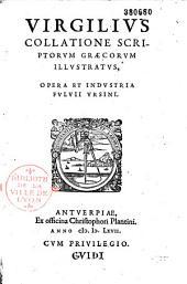 Virgilius collatione scriptorum graecorum illustratus, opera... Fulvii Ursini