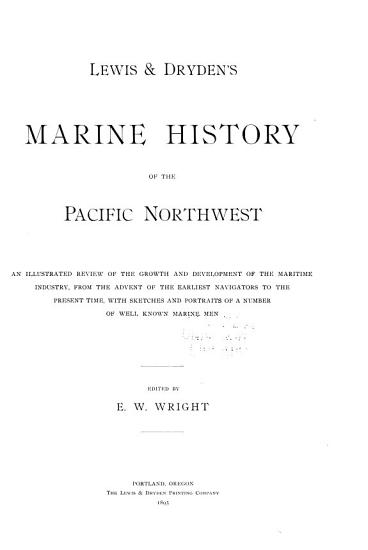 Lewis   Dryden s Marine History of the Pacific Northwest PDF