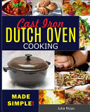 Cast Iron Dutch Oven Cooking Made Simple