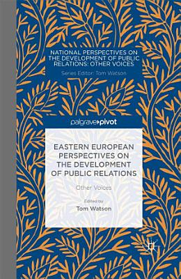 Eastern European Perspectives on the Development of Public Relations PDF