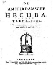 De Amsterdamsche Hecuba: Treur-spel, Volume 1