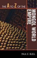 The A to Z of the Mongol World Empire
