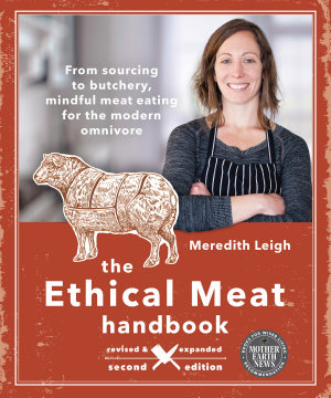 The Ethical Meat Handbook  Revised and Expanded 2nd Edition