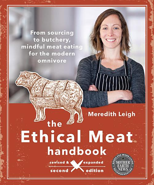 The Ethical Meat Handbook  Revised and Expanded 2nd Edition PDF