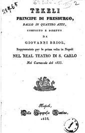 Tekeli principe di Presburgo ballo in quattro atti composto e diretto da Giovanni Briol