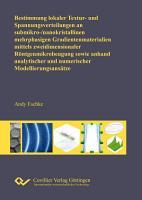 Bestimmung lokaler Textur  und Spannungsverteilungen an submikro  nanokristallinen mehrphasigen Gradientenmaterialien mittels zweidimensionaler R  ntgenmikrobeugung sowie an hand analytischer und numerischer Modellierungsans  tze PDF