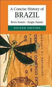 A Concise History of Brazil: Edition 2