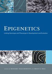 Epigenetics: Linking Genotype and Phenotype in Development and Evolution
