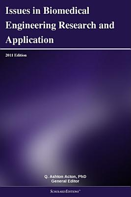 Issues in Biomedical Engineering Research and Application  2011 Edition PDF