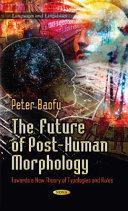 The Future of Post-human Morphology