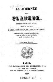 La journee d'un flaneur, comedie en 4 actes
