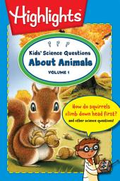Kids' Science Questions About Animals: Volume 1