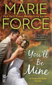You'll Be Mine: A Green Mountain Novella
