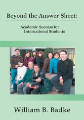 Beyond the Answer Sheet: Academic Success for <br>International Students