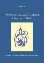 Novena a Maria Ausiliatrice : L'aiuto che ci è simile