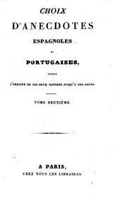 Choix d'Anecdotes Espagnoles et Portugaises depuis l'origine de ces deux nations jusqu'a nos jours: Volume2