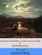 The Moon Endureth: Tales and Fantasies