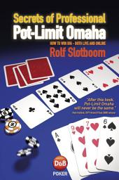Secrets of Professional Pot-Limit Omaha: How to Win Big - Both Live and Online