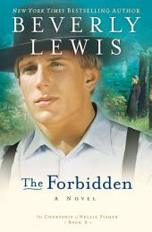 The Forbidden (The Courtship of Nellie Fisher Book #2)