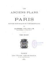Les anciens plans de Paris: notices historiques et topographiques