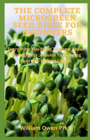 The Complete Microgreen Seed Bible for Beginners