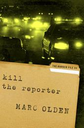 Kill the Reporter