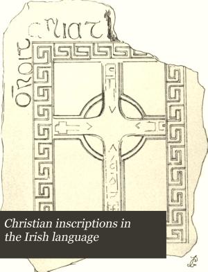 Christian Inscriptions in the Irish Language