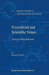Feyerabend and Scientific Values: Tightrope-Walking Rationality