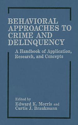 Behavioral Approaches to Crime and Delinquency